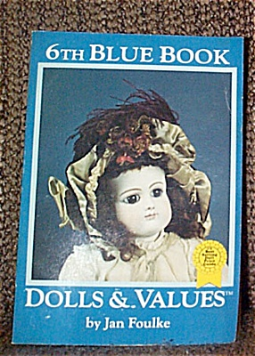 HOB0011 Jan Foulke, 6th Blue Book of Dolls and Values 1984