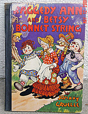 RAG0026A Raggedy Ann and Betsy Bonnet String Hard Book, Gruelle, 1943