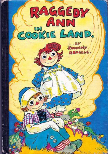 RAG0021 J. Gruelle, Raggedy Ann in Cookie Land Hard Cover Book, 1960
