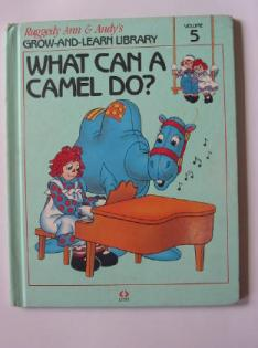 RAG0325E What Can a Camel Do? Raggedy Ann and Andy Book