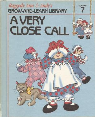 RAG0325G A Very Close Call, Raggedy Ann and Andy Book, 1988